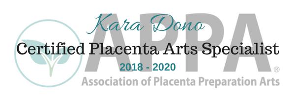 Kara Dono Certified Placenta Arts Specialist 2018-2020 Association of Placenta Preparation Arts